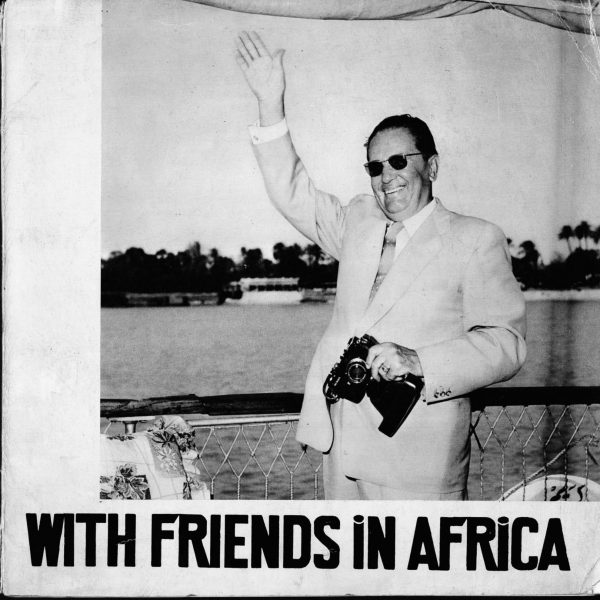 Tito, With Friends in Africa - Tito press service, 1961. Courtesy of Museum of Yugoslav History